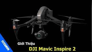 Giới thiệu DJI Inspire 2: Chiếc flycam hiện đại và chuyên nghiệp số một hiện nay  - Flycamvn