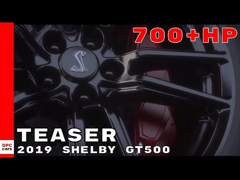 700+ Horsepower Ford Shelby GT500 Coming In 2019 Teaser