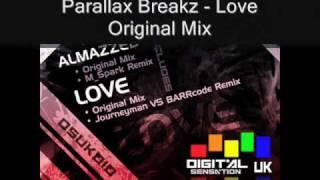 Parallax Breakz - Almazzed/Love Preview (Inc. M_Spark & Journeyman VS BARRcode Remix)
