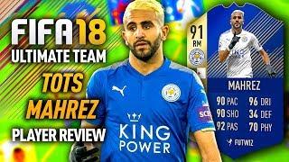 FIFA 18 TOTS MAHREZ (91) PLAYER REVIEW! FIFA 18 ULTIMATE TEAM!