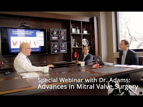 Webinar: Advances In Mitral Valve Surgery With Dr. David Adams