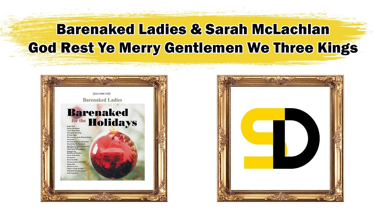 God Rest Ye Merry Gentlemen/We Three Kings By Barenaked