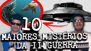 10 MAIORES MISTÉRIOS DA 2 GUERRA MUNDIAL