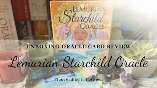 Unboxing And Review of The Lemurian Starchild Oracle Deck