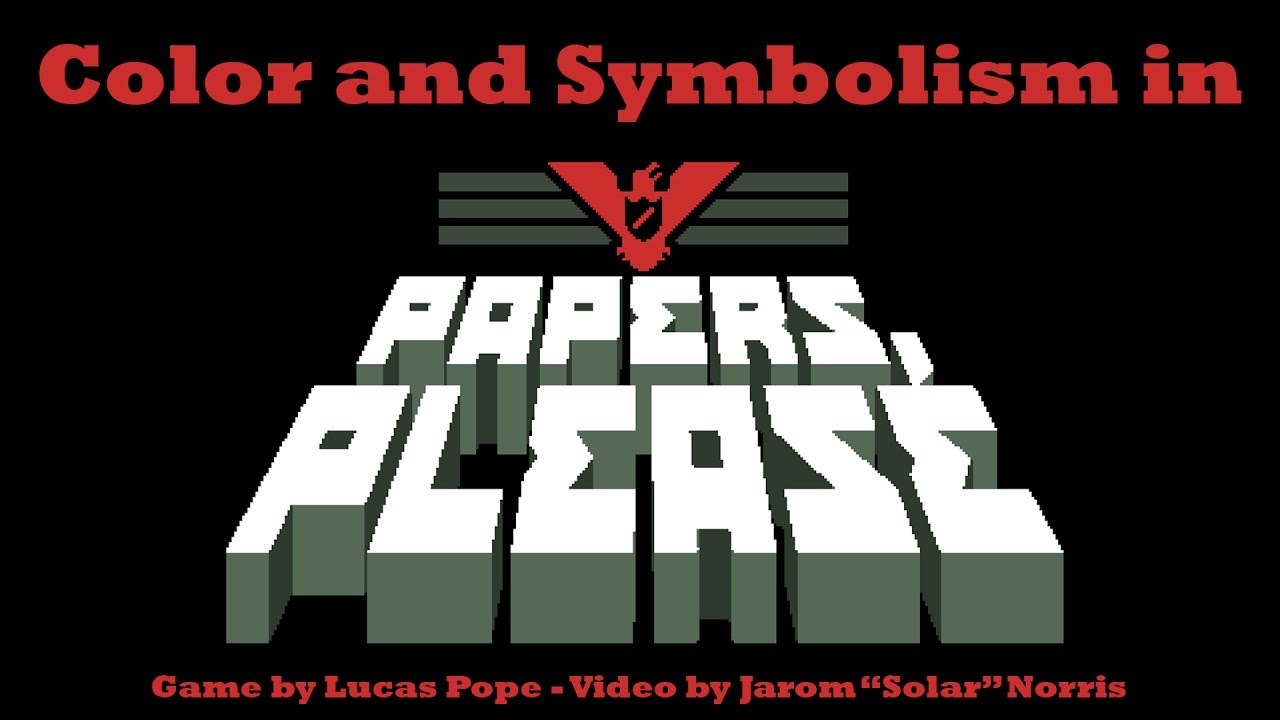 Color And Symbolism In Papers Please Youtube