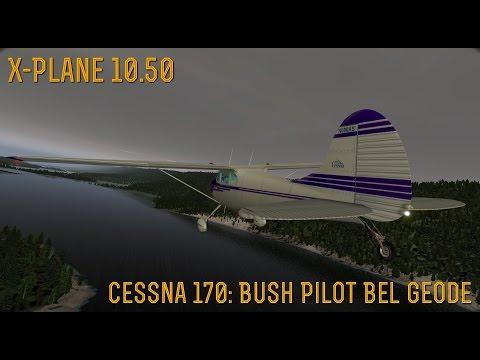 [X-Plane 10] Part 14- Bush Pilot Bel Geode