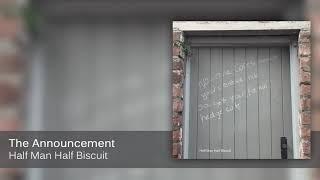 Half Man Half Biscuit - The Announcement [Official Audio]