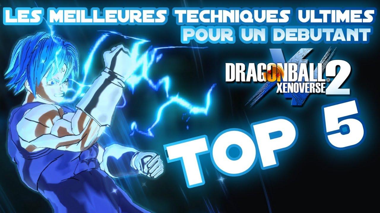 TOP 5 Les Meilleures Techniques Ultimes pour débuter sur Dragon Ball Xenoverse 2