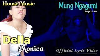 Della Monica - Mung Ngagumi Mp3
