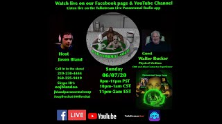 Paranormal Soup Ep 227 guest Walter Rucker