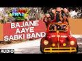 'Bajane Aaye Sabki Band' Full AUDIO Song   Sabki Bajegi Band   T-Series