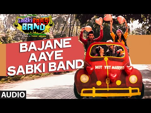 'Bajane Aaye Sabki Band' Full AUDIO Song | Sabki Bajegi Band | T-Series