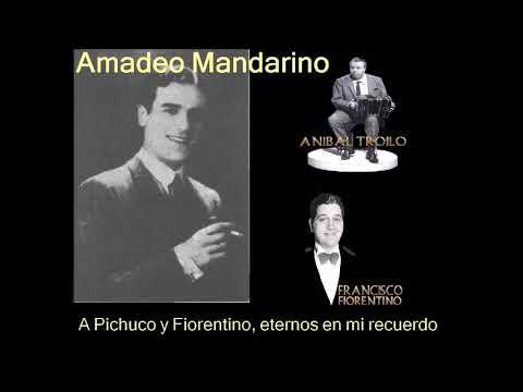Amadeo Mandarino - A Pichuco Y Fiorentino, Eternos En Mi Recuerdo