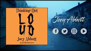 "Joey Abbott - ""Thinking Out Loud"" (Ed Sheeran Cover)"