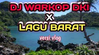 DJ REMIX 2021 || DJ WARKOP DKI X LAGU BARAT
