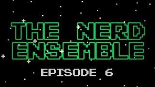 "The Nerd Ensemble - #6 ""Games = Violence??"""