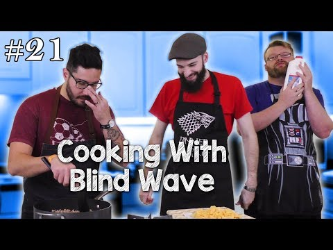 Cooking With Blind Wave #21