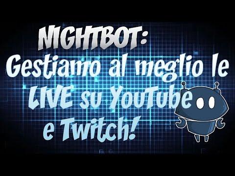 Nightbot : Gestiamo al meglio le LIVE su YouTube e Twitch!