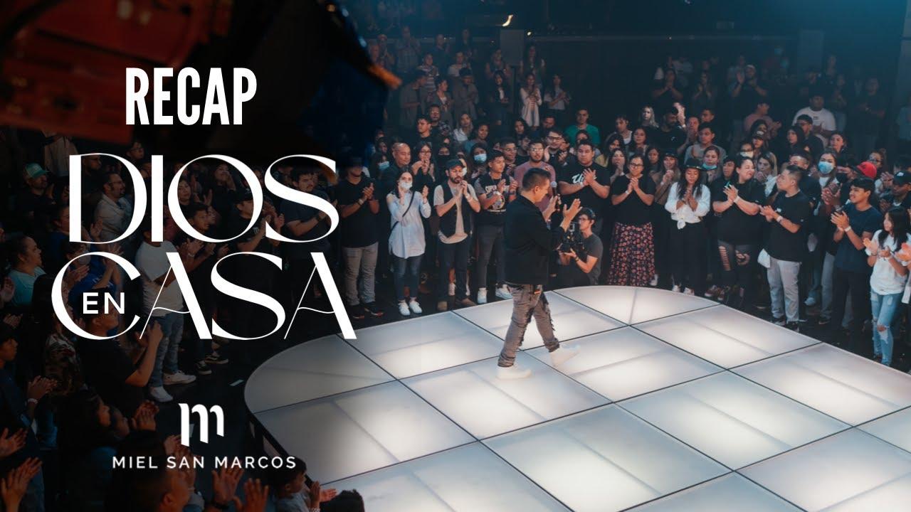 DIOS EN CASA - Recap - Miel San Marcos