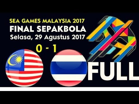 FULL Football Final MALAYSIA VS THAILAND Sea Games Kuala Lumpur 2017