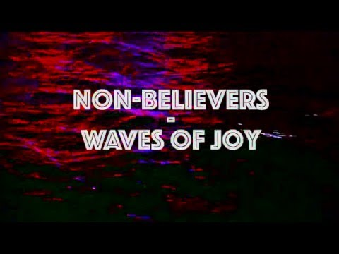 Waves of Joy - Non-Believers (Unofficial)