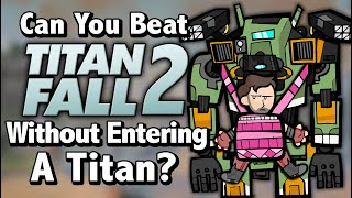 Can You Beat Titanfall 2 Without Entering A Titan?