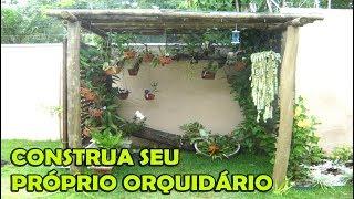 DICAS PARA VOCÊ CONSTRUIR SEU ORQUIDÁRIO