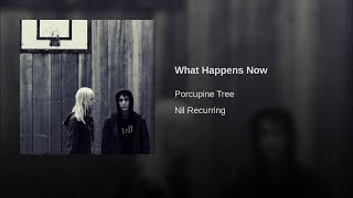 Porcupine Tree - What Happens Now (Studio Version)
