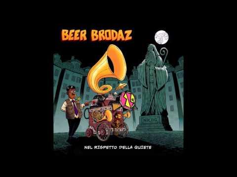 Beer Brodaz - Nel Rispetto Della Quiete (Full Album)