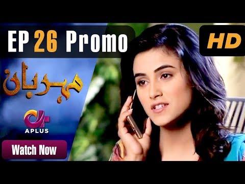 Drama   Meherbaan - Episode 26 Promo   Aplus ᴴᴰ Dramas   Affan Waheed, Nimrah Khan, Asad Malik