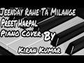 Download Jeende Rahe Ta Milange   Preet Harpal   Piano Cover By   Kiran Kumar   KK Rajput  MP3 song and Music Video