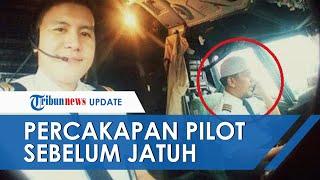 Percakapan Terakhir Pilot Afwan dengan ATC sebelum Pesawat Hilang Kontak, Penyebab Terus Diselidiki
