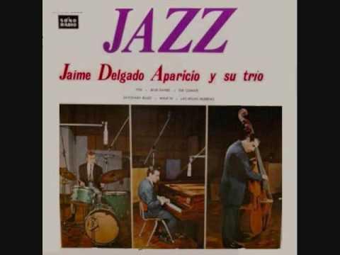 Jaime Delgado Aparicio y su Trio - Jazz (1964)