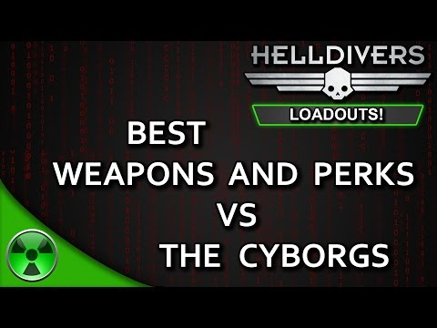 Best Weapons & Perks vs the Cyborgs | Helldivers Loadouts