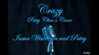 Crazy -  Patsy Cline's Cover by Inma Wiseraven and Patry
