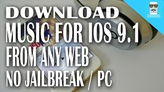 Download Download unlimited music iOS 9 - 9.1 without jailbreak from any web for free