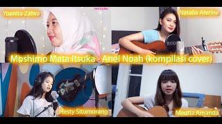 "Gambar cover Moshimo Mata Itsuka (Mungkin Nanti) feat Ariel Nidji - Ariel Noah (Kompilasi Cover)"""