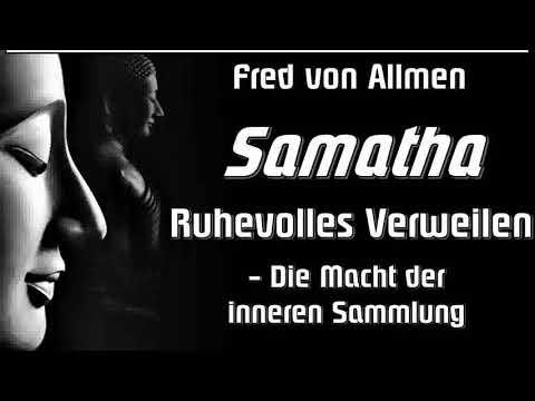 Samatha: Ruhevolles Verweilen - Die Macht der inneren Sammlung - Fred von Allmen