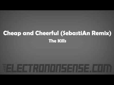 Cheap and Cheerful SebastiAn Remix  The Kills