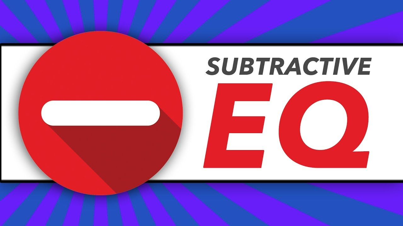 Subtractive EQ: How To Use It To Quickly Improve Your Mixes -  BehindTheSpeakers com