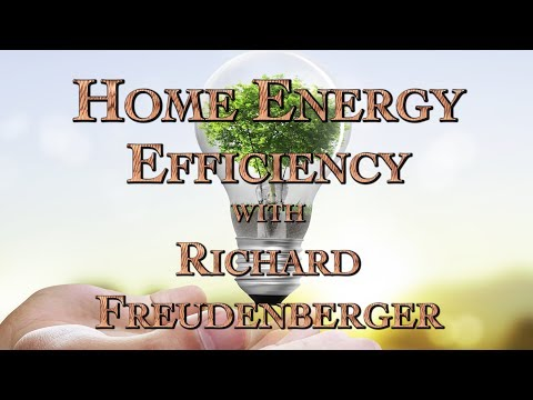Home Energy Efficiency with Richard Freudenberger