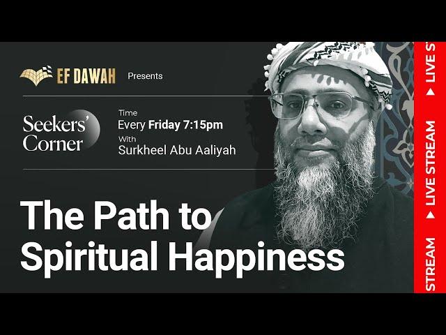The Seekers' Corner   Ep 6   The Path to Spiritual Happiness   with Surkheel Abu Aaliyah