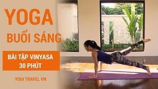 30 phút bài tập Vinyasa YOGA toàn thân BUỔI SÁNG | Sử dụng lực đùi và cơ bụng