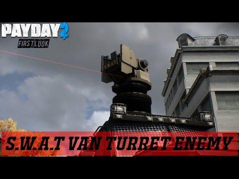 Payday 2: Swat Van Turret Mechanics