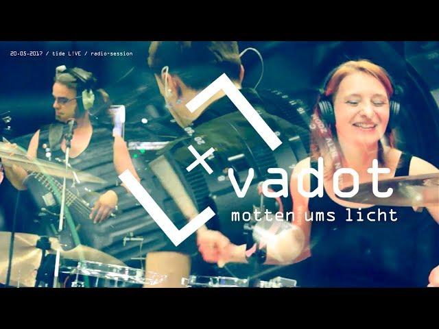 VADOT - Tal der Tränen (Tide-L!VE Session)