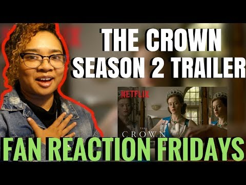 The Crown Season 2 Trailer Reaction & Review | Fan Reaction Fridays