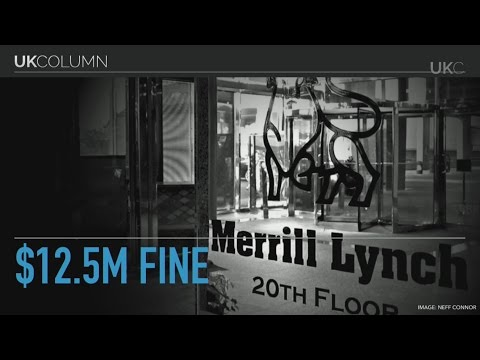 UK Column Tuesday 27/09/2016: The Merrill Lynch & $12.5 Million Fine One.