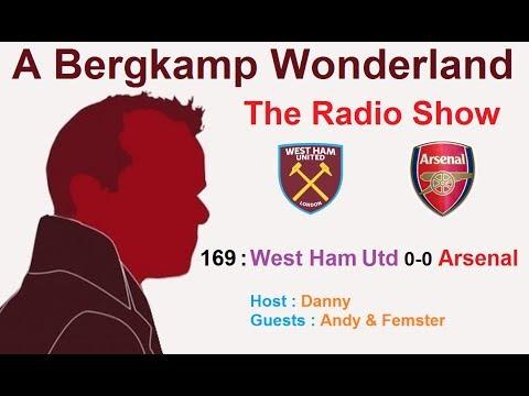 The #ABWRadioShow : 169 - West Ham Utd 0-0 Arsenal