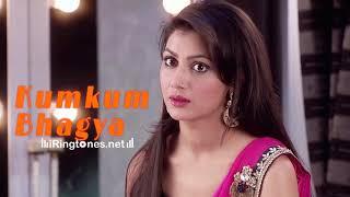 Kumkum Bhagya Ringtone With Lyrics | Hindi Ringtone