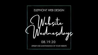 WEBSITE WEDNESDAYS #3 | Maintenance and Upkeep for your website 08.19.2020